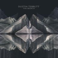 DUSTIN TEBBUTT - THE BREACH EP VINYL