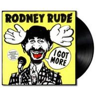 RODNEY RUDE - I GOT MORE VINYL