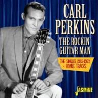 CARL PERKINS - ROCKIN GUITAR MAN:SINGLES 1955-62 + BONUS TRACKS CD