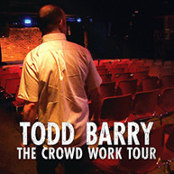 TODD BARRY - CROWD WORK TOUR (+DVD) CD