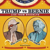 ANTHONY ATAMANUIK / JAMES  ADOMIAN - TRUMP VS BERNIE: THE DEBATE ALBUM CD
