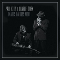 PAUL KELLY, CHARLIE OWEN - DEATH'S DATELESS NIGHT CD