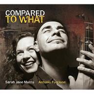 SARAH JANE MORRIS / ANTONIO  FORCIONE - COMPARED TO WHAT (UK) CD