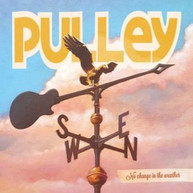 PULLEY - NO CHANGE IN THE WEATHER CD