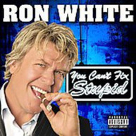 RON WHITE - YOU CAN'T FIX STUPID CD