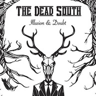 DEAD SOUTH - ILLUSION & DOUBT (IMPORT) CD