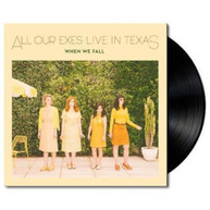 ALL OUR EXES LIVE IN TEXAS - WHEN WE FALL VINYL