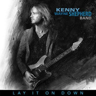 KENNY WAYNE SHEPHERD - LAY IT ON DOWN CD