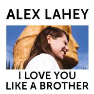 ALEX LAHEY - I LOVE YOU LIKE A BROTHER * VINYL