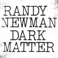 RANDY NEWMAN - DARK MATTER VINYL