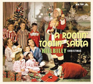 ROOTIN TOOTIN SANTA: HILLBILLY CHRISTMAS / VARIOUS CD