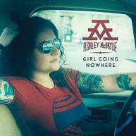 ASHLEY MCBRYDE - GIRL GOING NOWHERE VINYL