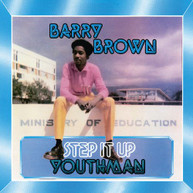BARRY BROWN - STEP IT UP YOUTHMAN VINYL