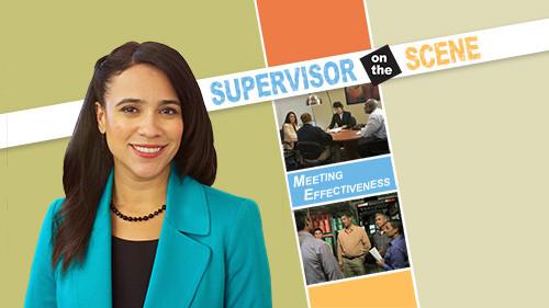 Supervisor on the Scene: Meeting Effectiveness