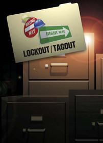 Wrong Way Right Way: Lockout/Tagout
