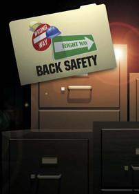 Wrong Way Right Way: Back Safety