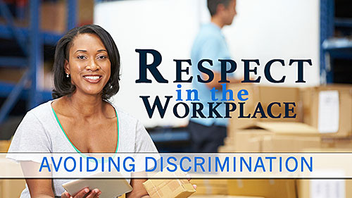 Respect In The Workplace: Avoiding Discrimination