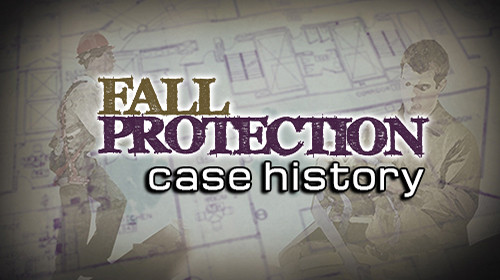 Personal Fall Protection: Case History