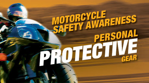 Motorcycle Safety Awareness: Personal Protective Gear
