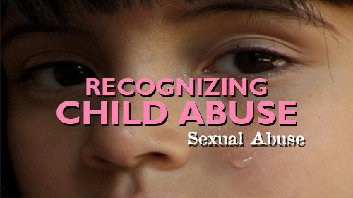 Recognizing Child Abuse: Sexual Abuse