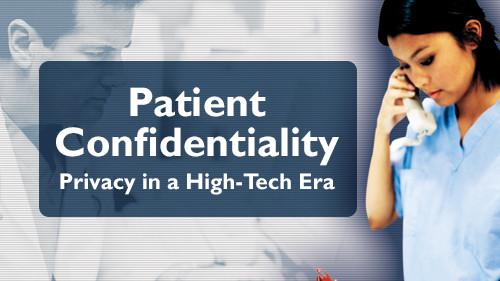 Patient Confidentiality: Privacy In A High-Tech Era