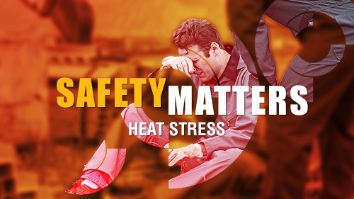 Safety Matters: Heat Stress