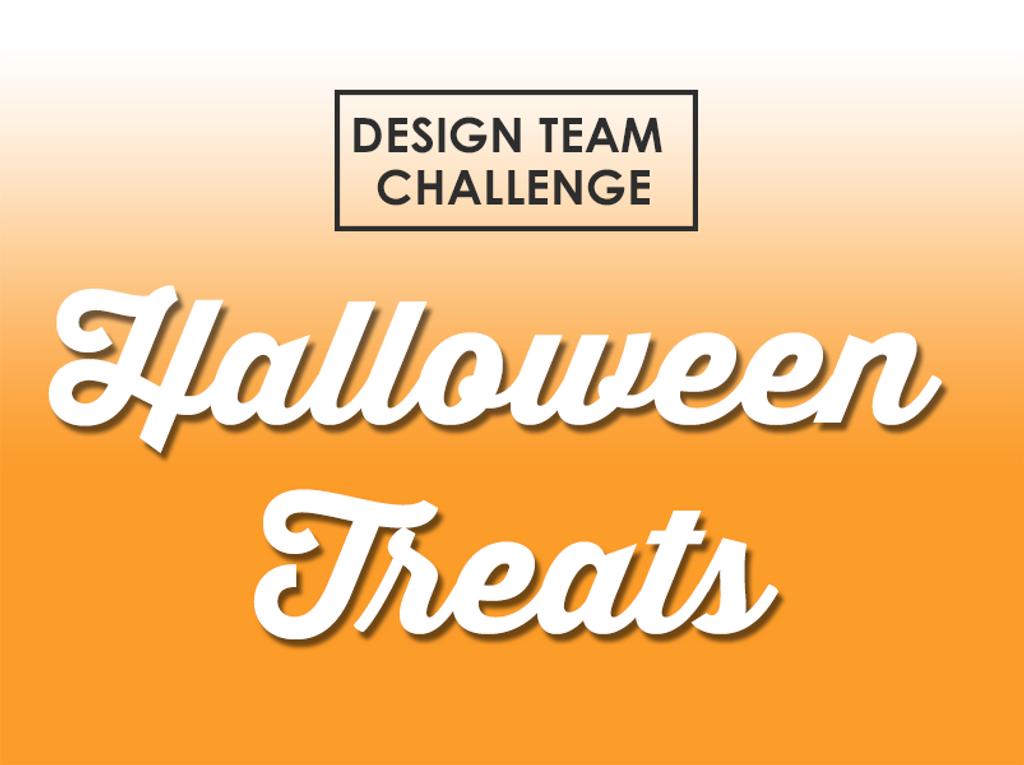 Design Team Challenge - Halloween Treats