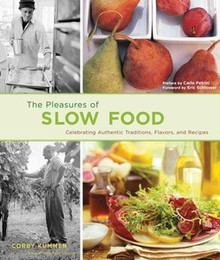 The Pleasures of Slow Food by Corby Kummer