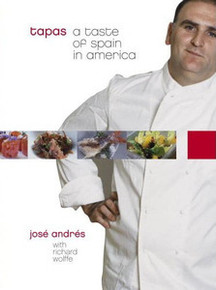 Tapas: A Taste of Spain in America by José Andrés and Richard Wolffe