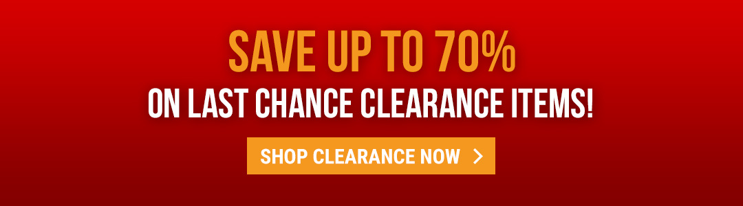 Save up to 70% on last chance clearance items!