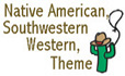 Indian, Western, Southwestern Theme