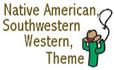 Indian, Western, Southwestern Theme