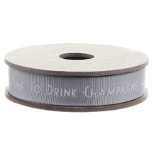 "High quality ribbon to wrap that special gift.    The words ""Time to Drink Champagne and Dance on the Table"" running along the middle in white writing, the ribbon it's grey in colour.   Add a length of this 3m-long ribbon to a wrapped present, great for Wedding, Christmas & General gifts or just as a decorative touch around the house or for craft projects."