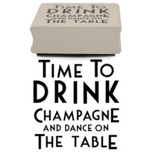Time To Drink Champagne And Dance On The Table Rubber Stamp  Customize your letters, cards and envelopes with this wooden  rubber stamp. This design features the words 'Time to drink champagne and dance on the table', ideal stamp for any celebration.  The stamp adds a more personal experience.    Does not come with an ink pad  Measures 4.7cm Wide and 4.9 cm High