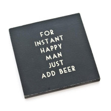 East of India Coaster 'For Happy Man Just Add Beer' Gift