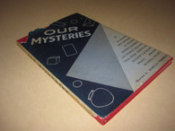Baker, Benson, Flosso, etc - Our Mysteries (hardcover, USED)