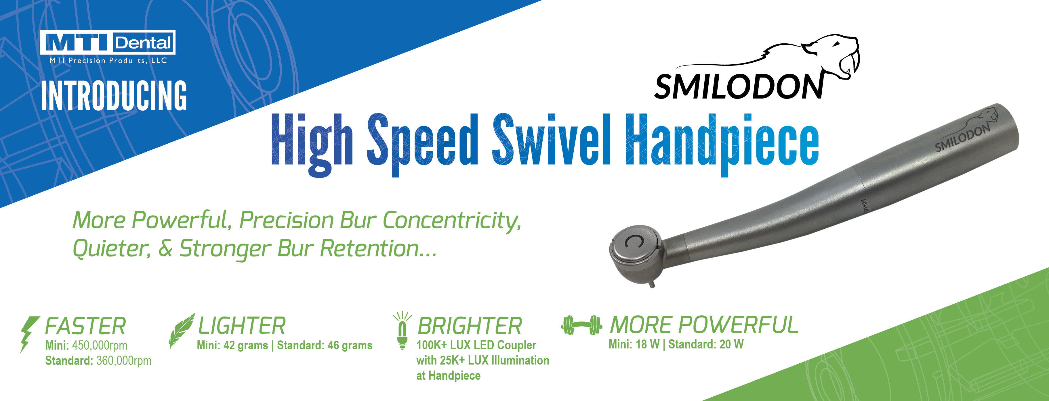 High Speed Dental Handpieces by MTI Dental. Featuring the Brand New SMILODON High Speed Dental Handpiece.
