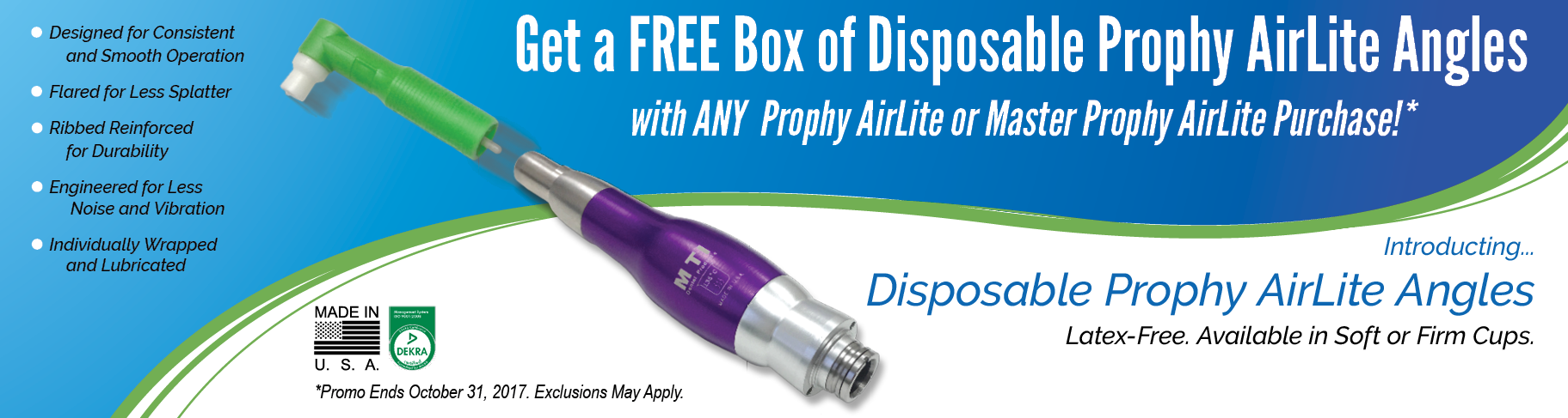 Free Disposable Prophy AirLite Angles with any Prophy AirLite or Master Prophy AirLite Purchase.
