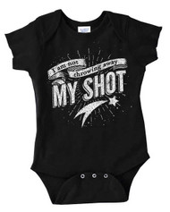 I Am Not Throwing Away My Shot - Hamilton -  Infant Baby Bodysuit Onesie