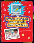 Review It! Helping Peers Create Their Best Work - 9781631888779 by Kristin Fontichiaro, Kathleen Petelinsek, 9781631888779