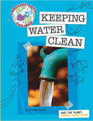 Save the Planet: Keeping Water Clean - 9781602796683 by Courtney Farrell, 9781602796683