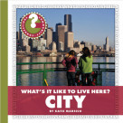 What's It Like to Live Here? City - 9781624315800 by Katie Marsico, 9781624315800