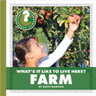 What's It Like to Live Here? Farm - 9781624315855 by Katie Marsico, 9781624315855