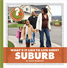What's It Like to Live Here? Suburb - 9781624315848 by Katie Marsico, 9781624315848