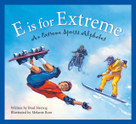 E is for Extreme (An Extreme Sports Alphabet) by Brad Herzog, Melanie Rose, 9781585363100