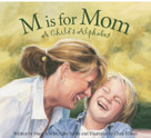 M is for Mom (A Child's Alphabet) by Mary Ann McCabe Riehle, Chris Ellison, 9781585364589