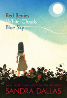 Red Berries, White Clouds, Blue Sky - 9781585369072 by Sandra Dallas, 9781585369072