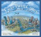 T is for Twin Cities (A Minneapolis/St. Paul Alphabet) by Nancy Carlson, Helen L. Wilbur, David Geister, 9781585365838