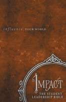 Impact: The Student Leadership Bible (Influence Your World) by Jay Strack, 9781418549077