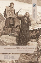 Emotions and Christian Missions (Historical Perspectives) by Claire McLisky, Daniel Midena, Karen Vallgårda, 9781137528933